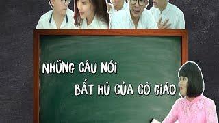 Những câu nói bất hủ của thầy cô - Cười muốn xỉu :))