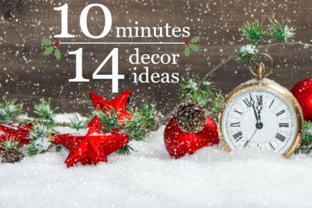 Những bí kíp trang trí nhà đêm Giáng Sinh chỉ với 10 phút đồng hồ.