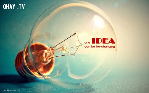 Một ý tưởng tốt có thể thay đổi cuộc sống