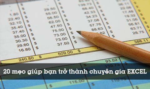 20 mẹo giúp bạn trở thành chuyên gia Excel