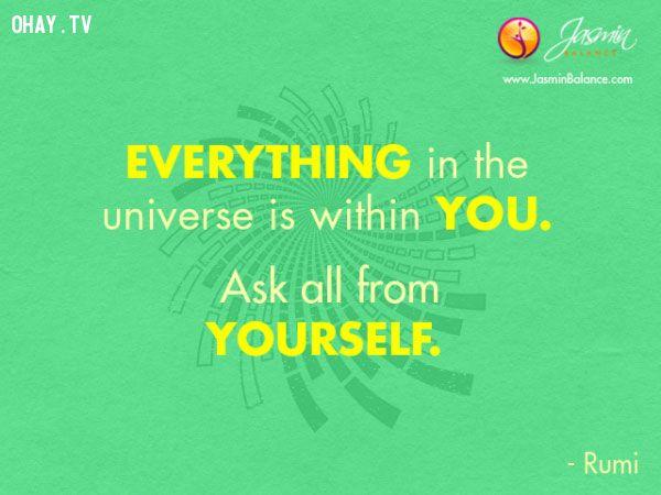 Mọi thứ trong vũ trụ đều có ở trong bạn. Hãy tự hỏi mình tất cả