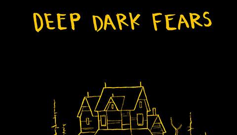 Deep Dark Fears - Nỗi sợ hãi sâu trong đêm tối (Part 1)