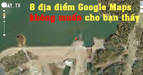 8 địa điểm mà Google Maps không muốn cho bạn thấy