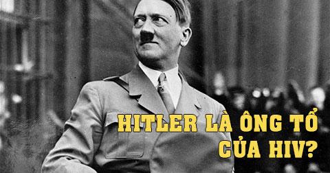 Phải chăng ông tổ của bệnh HIV/AIDS là Hitler?