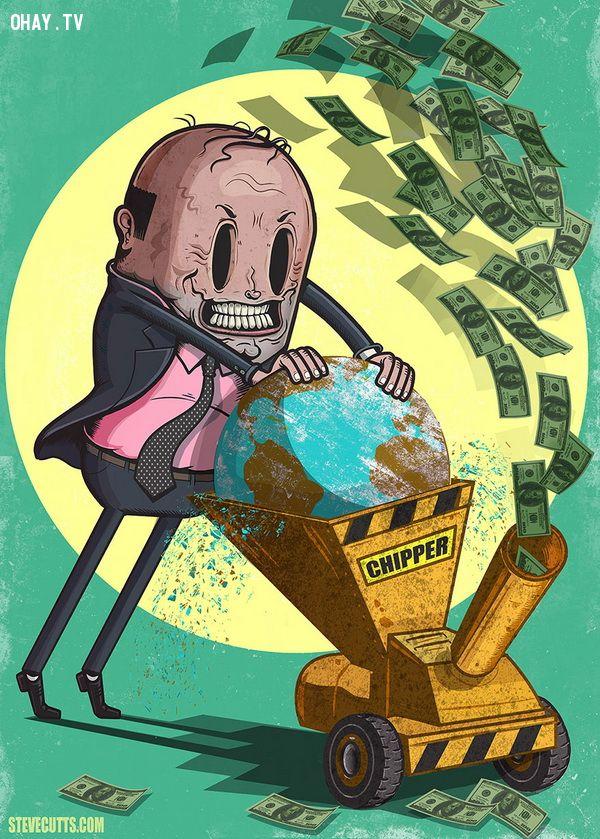 Chúng ta phá hủy trái đất để kiếm tiền, rồi khi trái đất kiệt quệ sẽ ra sao đây?
