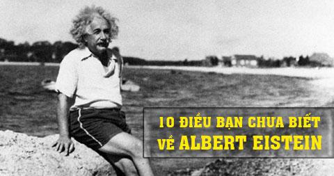 10 điều có thể bạn chưa biết về Albert Eistein