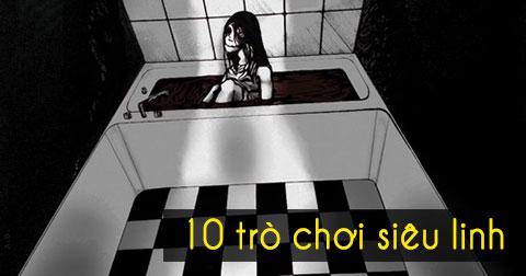 10 Trò Chơi Gọi Hồn Siêu Linh Không Dành Cho Người Yếu Tim