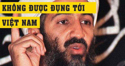Chết cười với lí do Binladen không dám khủng bố ở Việt Nam