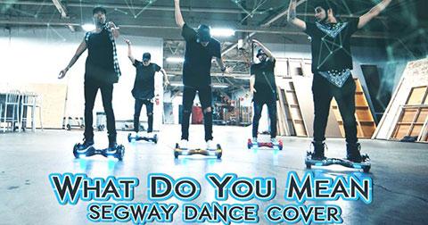 Clip cover vũ đạo What do you mean? (Justin Bieber) trên segway cực chất.