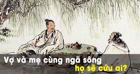 Vợ và mẹ cùng ngã sông - Lưu Bị, Tào Tháo, Mạnh Tử, Trang Tử... sẽ cứu ai?