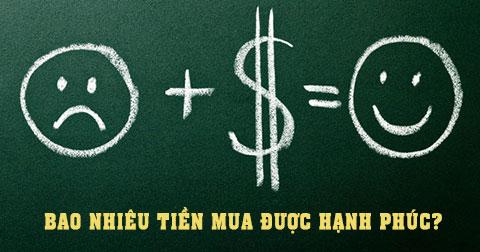 Đã có câu trả lời cho câu hỏi: Bao nhiêu tiền thì mua được hạnh phúc?