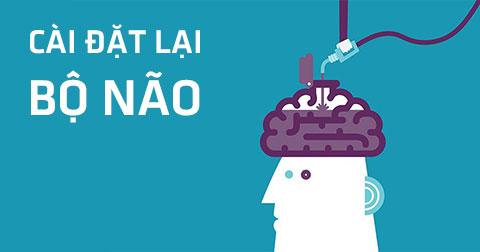 """Trả lời 5 câu hỏi sau đây để bắt đầu \""""Cài Đặt Lại Bộ Não\"""""""
