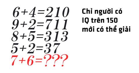 """Chỉ những người có IQ trên 150 mới có thể giải \""""Bài toán 7 + 6\"""""""