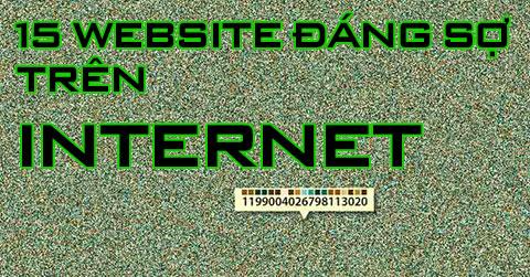 15 Website đáng sợ nhất trên mạng Internet