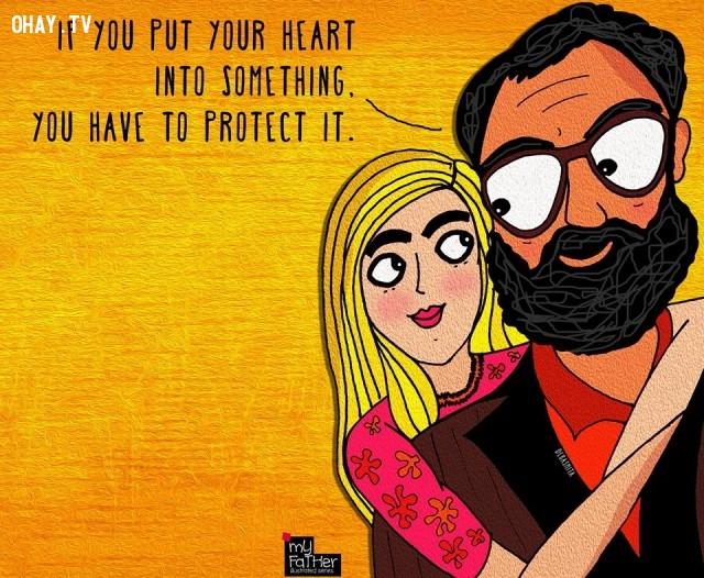 8. Nếu con dành tình yêu của mình cho một điều gì đó. Con phải bảo vệ nó.,bố dạy con gái,bài học từ bố