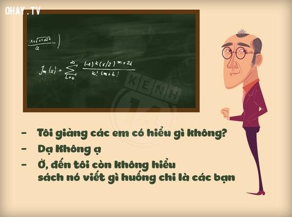 Đến Thầy còn chưa hiểu nữa mà.,thầy cô,bá đạo,hài hước,cười,học sinh