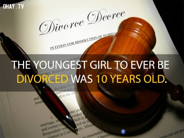 7. Cô gái trẻ nhất từng bị ly hôn chỉ mới 10 tuổi.,sự thật đáng kinh ngạc,sự thật thú vị,những điều thú vị trong cuộc sống,phụ nữ,có thể bạn chưa biết