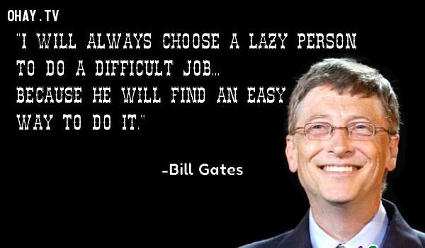 5. Họ luôn tìm kiếm những giải pháp đơn giản nhất.,tố chất thành công,Steve Jobs,Bill Gates,tỷ phú,học sinh kém,người thành công