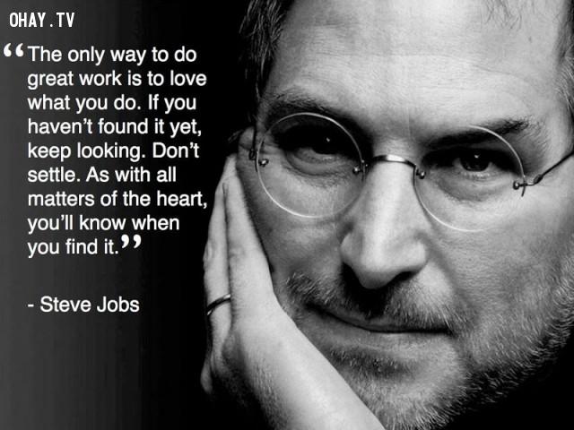 1. Họ hiểu những gì họ muốn sớm hơn người khác.,tố chất thành công,Steve Jobs,Bill Gates,tỷ phú,học sinh kém,người thành công