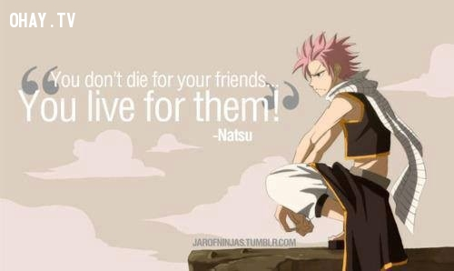 Bạn không chết cho những người bạn của bạn.Bạn sống vì họ!,Anime,câu nói,ý nghĩa,cuộc sống