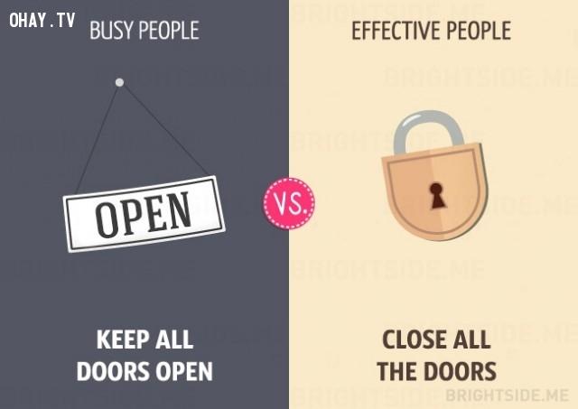 người bận rộn giữ tất cả các cửa ra vào mở còn người hiệu quả đóng tất cả các cửa ra vào,người bận rộn,làm việc hiệu quả,sự khác biệt