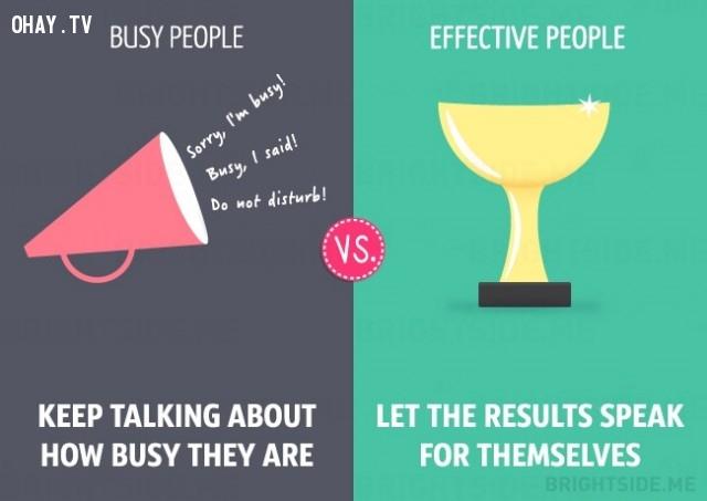 người bận rộn nói chuyện về việc họ bận thế nào còn người hiệu quả để cho kết quả nói thay mình,người bận rộn,làm việc hiệu quả,sự khác biệt