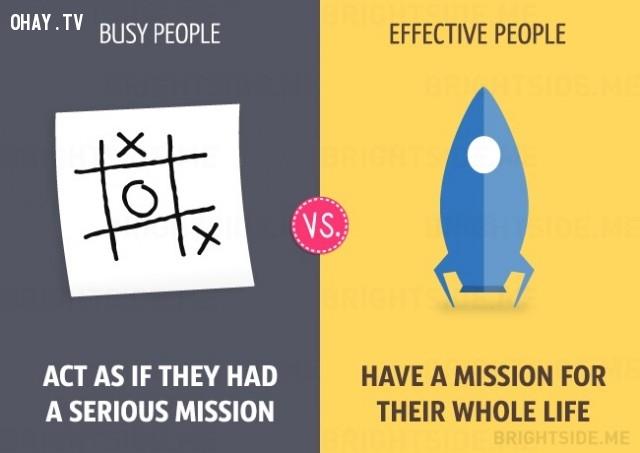 người bận rộn hành động như thể họ có một nhiệm vụ nghiêm trọng còn người hiệu quả có một nhiệm vụ cho toàn bộ cuộc sống của họ,người bận rộn,làm việc hiệu quả,sự khác biệt