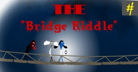 Cùng giải mã câu đố 'Bridge Riddle'