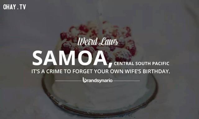 3. Samoa, thuộc trung tâm Nam Thái Bình Dương: Quên sinh nhật vợ mình là một trọng tội.,những điều thú vị trong cuộc sống,sự thật thú vị,luật lệ kỳ lạ,sự thật kỳ lạ,phạm pháp,vi phạm pháp luật