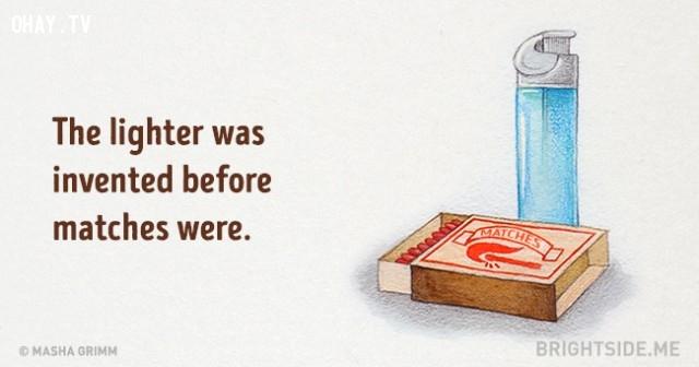 1. Bật lửa được phát minh trước quẹt diêm.,những điều thú vị trong cuộc sống,sự thật thú vị,sự thật đáng kinh ngạc