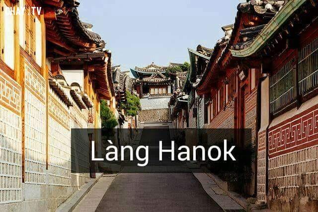 Làng Hanok,Hàn Quốc,địa danh nổi tiếng,cảnh đẹp ở hàn quốc