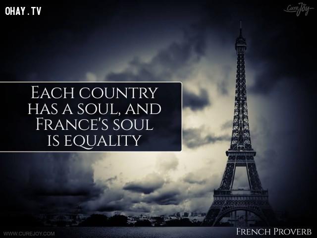 3. Mỗi quốc gia đều có một linh hồn và linh hồn của Pháp là bình đẳng.,ngạn ngữ Pháp,ngạn ngữ hay,trích dẫn hay,Pháp,suy ngẫm,bài học cuộc sống