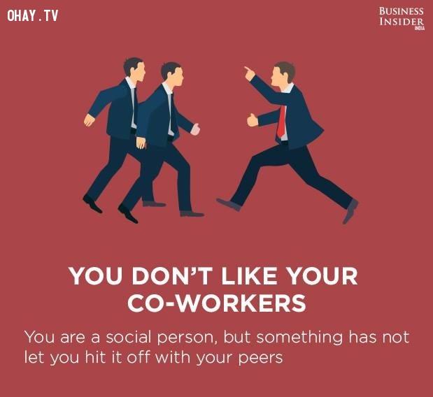 4. Bạn không thích đồng nghiệp,công việc nhàm chán,sự hài lòng với công việc,mức độ hài lòng với công việc,công việc không phù hợp