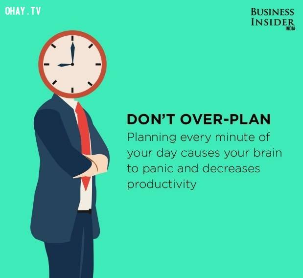 2. Đừng lập kế hoạch quá mức,làm việc hiệu quả,thúc đẩy năng suất,gia tăng năng suất,làm việc năng suất,năng suất cao