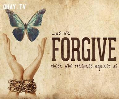 3. Học cách tha thứ…,Bài học cuộc sống từ Đức Phật,kinh nghiệm sống
