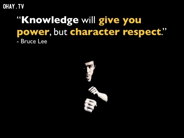 """""""Kiến thức sẽ mang tới cho bạn sức mạnh và sự tôn trọng."""",câu nói của Lí Tiểu Long,võ thuật lí tiểu long,phong cách sống,câu nói ý nghĩa"""