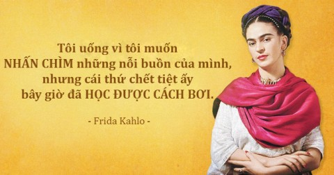 16 trích dẫn truyền cảm hứng và đầy sức thuyết phục của nữ họa sĩ Frida Kahlo