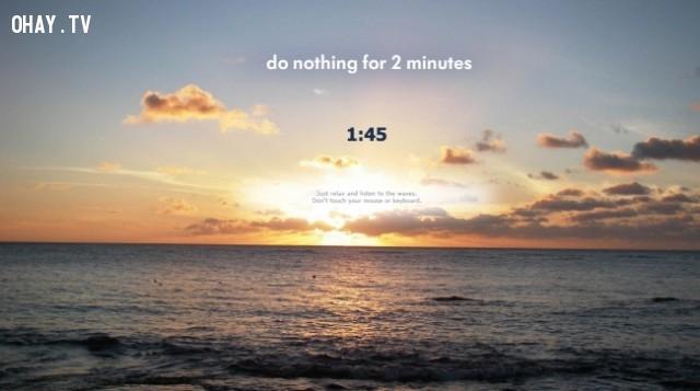 10. Không làm gì trong hai phút và lắng nghe tiếng sóng,trang web thú vị,có thể bạn chưa biết,thư giãn