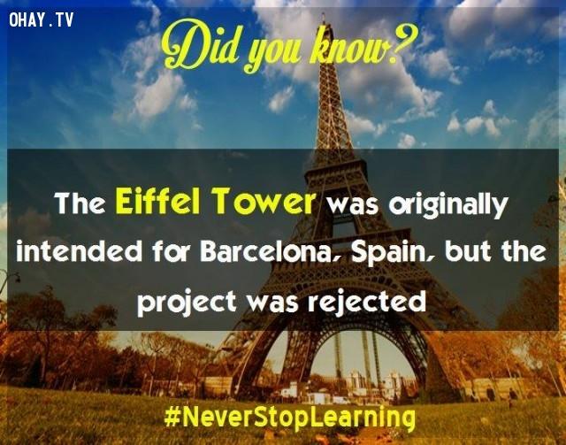 4. Tháp Eiffel ban đầu được dự kiến xây dựng tại Barcelona, Tây Ban Nha nhưng dự án đã bị từ chối.,sự thật thú vị,những điều thú vị trong cuộc sống,khám phá,sự thật đáng kinh ngạc,có thể bạn chưa biết