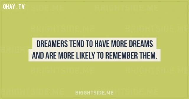 9. Người hay mơ mộng có xu hướng mơ nhiều hơn và có nhiều khả năng ghi nhớ chúng.,sự thật thú vị,những điều thú vị trong cuộc sống,tâm lý học,khám phá,khám phá bản thân
