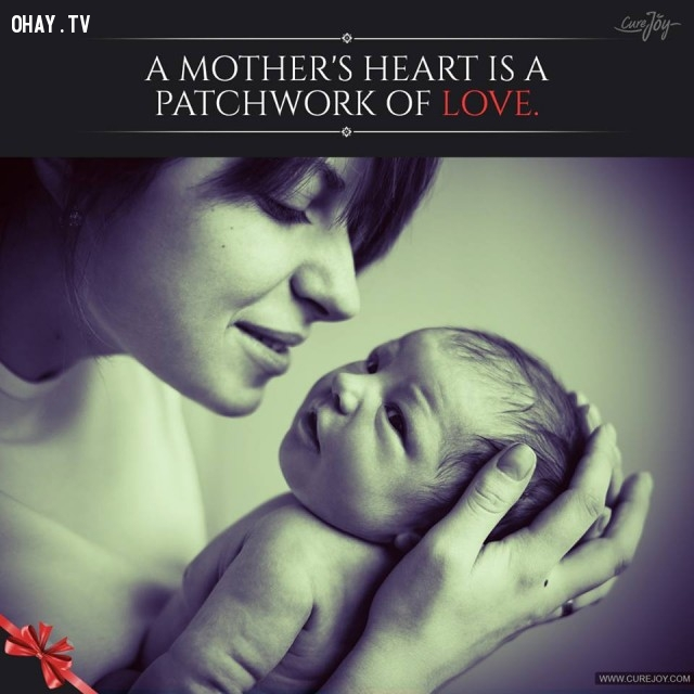 2. Trái tim mẹ được làm bằng yêu thương.,trích dẫn hay về mẹ,mẹ yêu con,con yêu mẹ,sự hy sinh của mẹ,tình thương của mẹ,suy ngẫm,làm mẹ