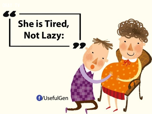 8. Cô ấy mệt, không phải lười biếng.,mang thai,mẹ bầu,phụ nữ mang thai,thay đổi tâm sinh lý khi mang thai