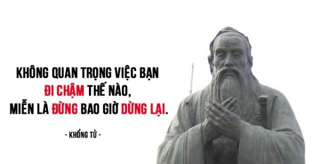 1. Không quan trọng việc bạn đi chậm thế nào, miễn là đừng bao giờ dừng lại.,bài học cuộc sống,Khổng Tử,triết học khổng tử,tư tưởng khổng tử,suy ngẫm,lời dạy của đức khổng tử