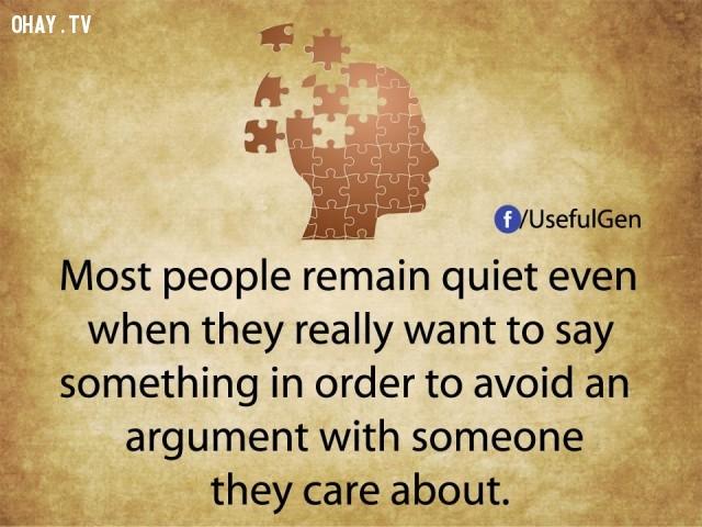 1. Hầu hết mọi người tiếp tục giữ im lặng ngay cả khi họ thực sự muốn nói điều gì đó là để tránh tranh cãi với người mà họ quan tâm.,tâm lý học,sự thật thú vị,những điều thú vị trong cuộc sống,khám phá,sự thật đáng kinh ngạc,phụ nữ