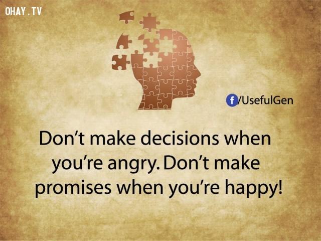 7. Đừng quyết định khi bạn đang tức giận. Đừng hứa lúc bạn đang hạnh phúc!,tâm lý học,sự thật thú vị,những điều thú vị trong cuộc sống,khám phá,sự thật đáng kinh ngạc,phụ nữ