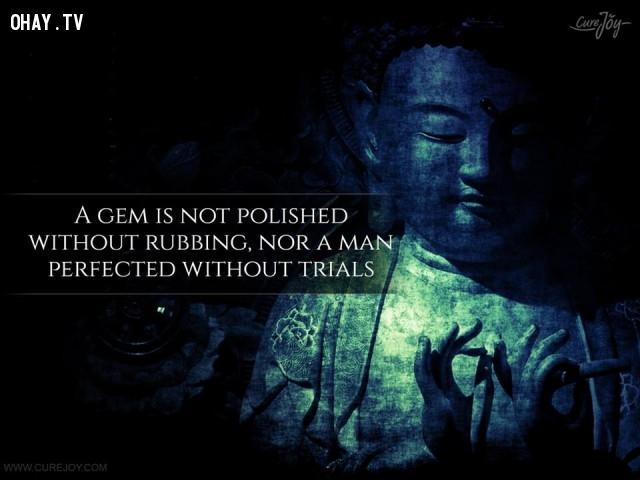6. Ngọc không mài không sáng, người không hoàn thiện nếu không kinh qua thử thách.,ngạn ngữ Trung Quốc,suy ngẫm,bài học cuộc sống,ngạn ngữ hay,câu nói hay,danh ngôn