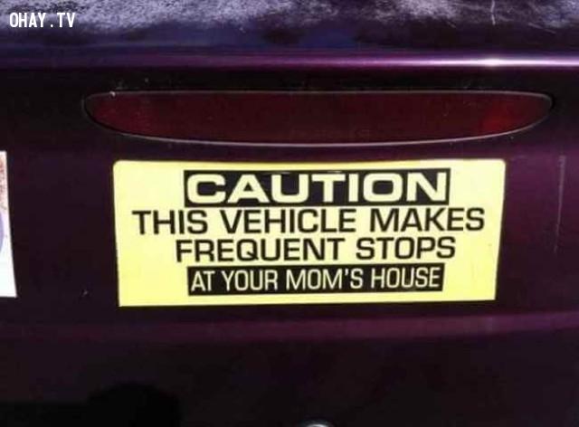 Cảnh báo: Phương tiện này thường xuyên dừng lại trước nhà mẹ bạn.,ảnh hài hước