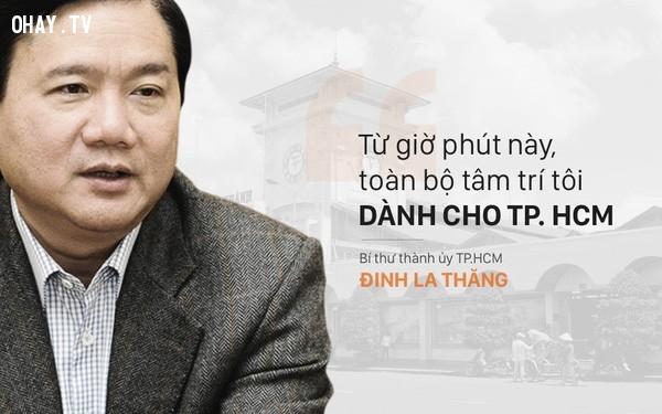 1. Từ giờ phút này, toàn bộ tâm trí tôi dành cho thành phố Hồ Chí Minh,đinh la thăng,bí thư thành ủy thành phố hồ chí minh,bộ trưởng bộ giao thông,câu nói ấn tượng