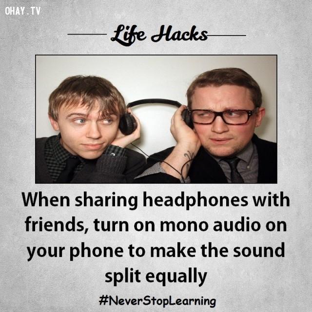 4. Khi cùng bạn bè nghe chung tai nghe, hãy bật âm thanh mono trên điện thoại của bạn để âm thanh được chia đều.,mẹo hay,mẹo vặt,mẹo vặt cuộc sống,mẹo hay bỏ túi,sống khỏe mạnh