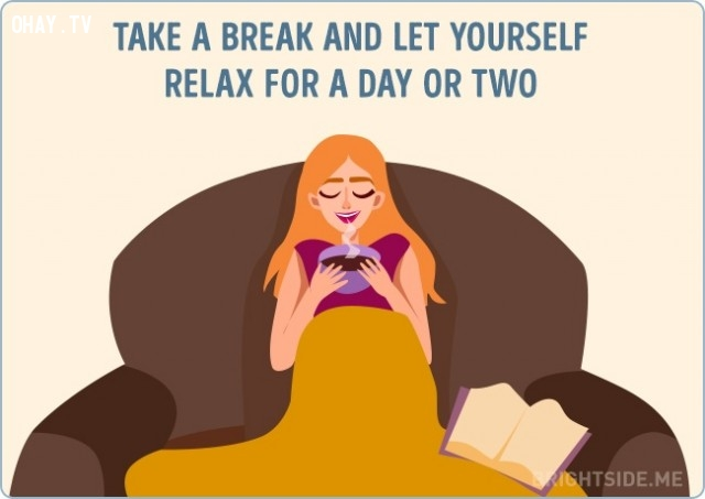 Nghỉ ngơi, cho bản thân thư giãn một vài ngày,vượt qua nỗi buồn,cuộc sống,cách sống tốt